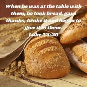 Luke 24:30 when Jesus breaks the bread