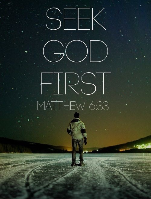 Gospel of Matthew 6:33: seek God first